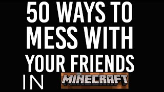 50 Ways to Troll Your Friends in Minecraft Ranked (Update 1.14)
