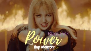 [FMV] BLACK PINK 'Power' feat. Rap Monster