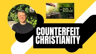 "🔴 ""COUNTERFEIT CHRISTIANITY❗//Pastor Lyle  #onlinechurch, #dailyrenewal"