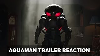 Aquaman Trailer Reaction!!!