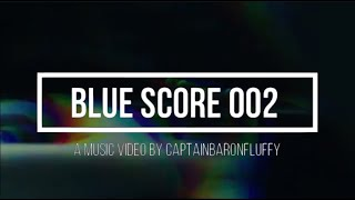blue score 002 (twenty one pilots demo) - a music video by captainbaronfluffy