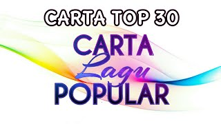 TOP 30 Carta Lagu Popular | 28 Dec 2019