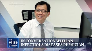 In conversation with an infectious diseases physician | THE BIG STORY | The Straits Times