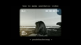 HOW TO EDIT AESTHETIC VIDEO ON YOUR PHONE pt.2 | Android.ver