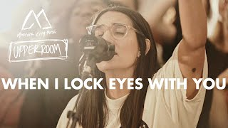 When I Lock Eyes With You - Maverick City Music x UPPERROOM