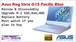2020 09 10 Asus ROG Strix G15 Glacier Blue: Review disassembly easy upgrade hdd ram m.2 ssd battery