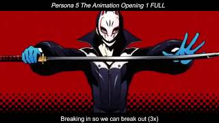 Persona 5 The Animation「ペルソナ5」/Opening 1 - Break In To Break Out (FULL /With Lyrics)