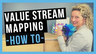 How to Value Stream Map [STEP BY STEP]