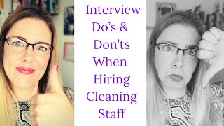 Interview Do's and Interview Dont's When Hiring Cleaning Staff