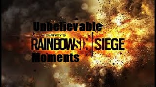Unbelievable Rainbow Six Siege moments