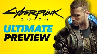 Cyberpunk 2077 Gameplay - The Ultimate Preview