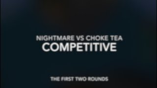BCL | Nightmare vs Choke tea | Competitive part 1