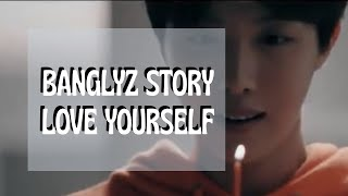 BANGLYZ STORY - LOVE YOURSELF