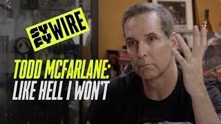 Todd McFarlane: Like Hell I Won't | Full Documentary | SYFY WIRE