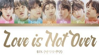 BTS (방탄소년단) – Love is Not Over (full length edition) (Color Coded Lyrics Han/Rom/Eng)