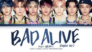 WayV 威神V 'Bad Alive (English Ver.)' Color Coded Lyrics