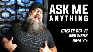 ASK ME ANYTHING | CREATE SCI-FI | ANTHONY FERRARO