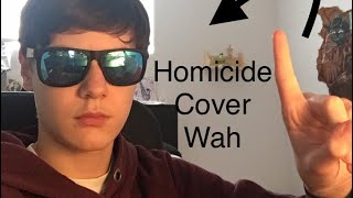 (Homicide covered by derpyrainbow)