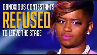 5 Obnoxious Contestants That REFUSED To Leave — Had To Be Escorted Off The Stage!