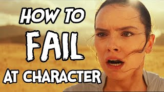 The Rise of Skywalker - How To Fail At Character