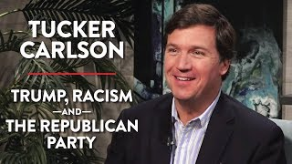 On the Republican Party, Trump, and Racism (Pt. 1) | Tucker Carlson | MEDIA | Rubin Report