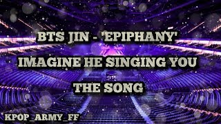 BTS JIN - 'EPIPHANY INTRO' IMAGINE HE IS SINGING YOU IN A EMPTY ARENA
