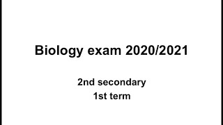 Biology 2nd secondary 1st term exam 2020/2021