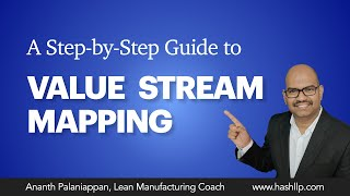 Value Stream Mapping - for Beginners, Step by Step Approach