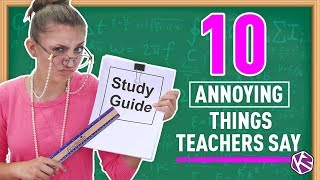 10 ANNOYING Things TEACHERS Say! | High School Parody