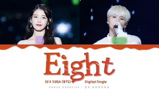 IU ft. SUGA (BTS) - 'Eight' (Prod. by SUGA) Lyrics Color Coded (Han/Rom/Eng)
