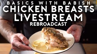 Chicken Breasts | Basics with Babish Live