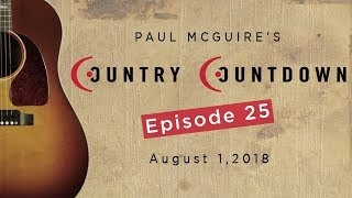 Paul McGuire's Country Countdown Episode 25 - August 1, 2018