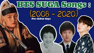 BTS SUGA Songs : Early and Pre-debut days till 2020
