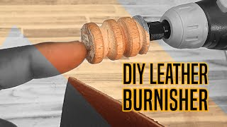 DIY Rotary Tool Leather Burnisher