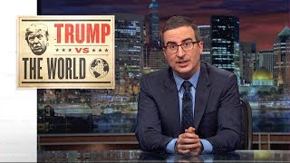 Trump vs. The World: Last Week Tonight with John Oliver (HBO)