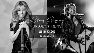 Lindsey Stirling - String Sessions with Johnny Rzeznik of Goo Goo Dolls