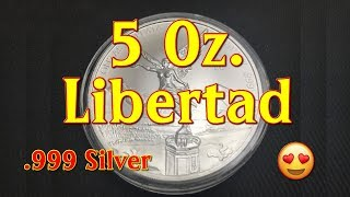 2019 - 5 Oz. Libertad, .999 Silver Bullion - Purchased from Apmex, Absolutely Beautiful!!!