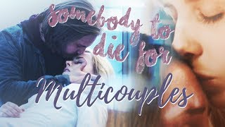 Multi-Couples || Somebody To Die For (BobbyMcGriffin's Wish)