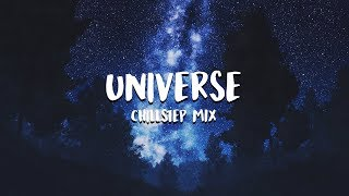 'Universe' Chillstep Mix