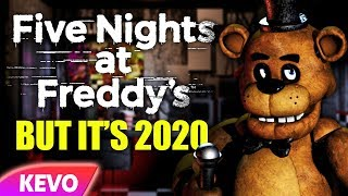Five Nights At Freddy's but it's 2020