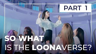LOONAverse Basics 1: Introduction to LOONA's Lore