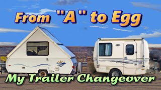 From A to Egg: My Trailer Changeover