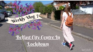 Weekly Vlog : Belfast in Lockdown :