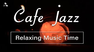 Cafe Jazz Music - Relaxing Music Time Warm Jazz Winter Night Coffee Jazz Music to Chill Out