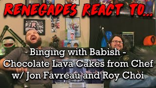 Renegades React to Binging with Babish - Chocolate Lava Cakes from Chef w/ Jon Favreau and Roy Choi