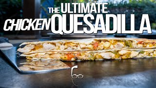 THE ULTIMATE CHICKEN QUESADILLA | SAM THE COOKING GUY 4K