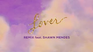 Taylor Swift - Lover Remix Feat. Shawn Mendes (Lyric Video)