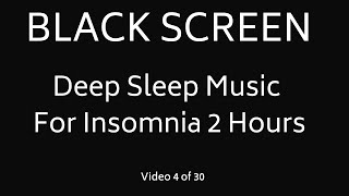 Deep Sleep Music For Insomnia 2 Hours I Relaxing Music for a Better Night's Sleep