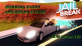 ROBBING ALL ROBLOX JAILBREAK STORES