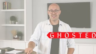 Ghosted | Pastor Tony Froese | New City Church